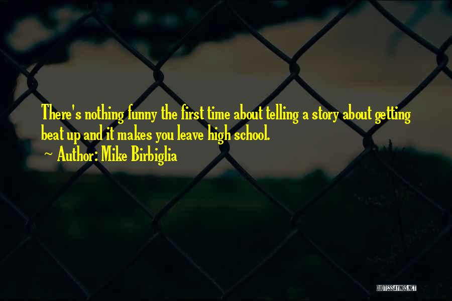 Leave Funny Quotes By Mike Birbiglia