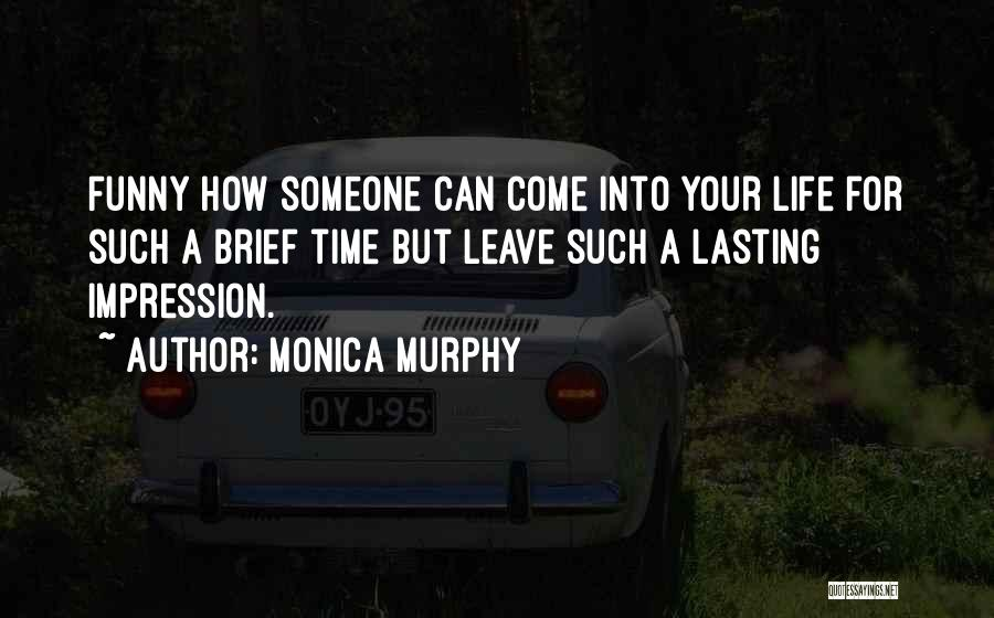 Leave Funny Quotes By Monica Murphy