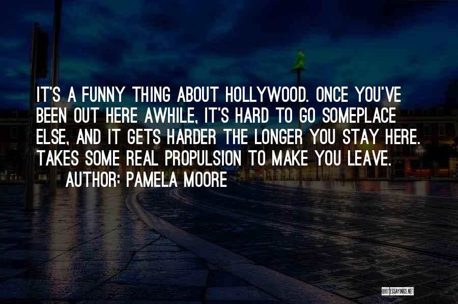 Leave Funny Quotes By Pamela Moore