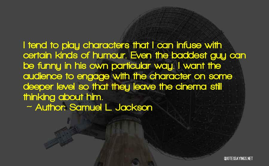Leave Funny Quotes By Samuel L. Jackson
