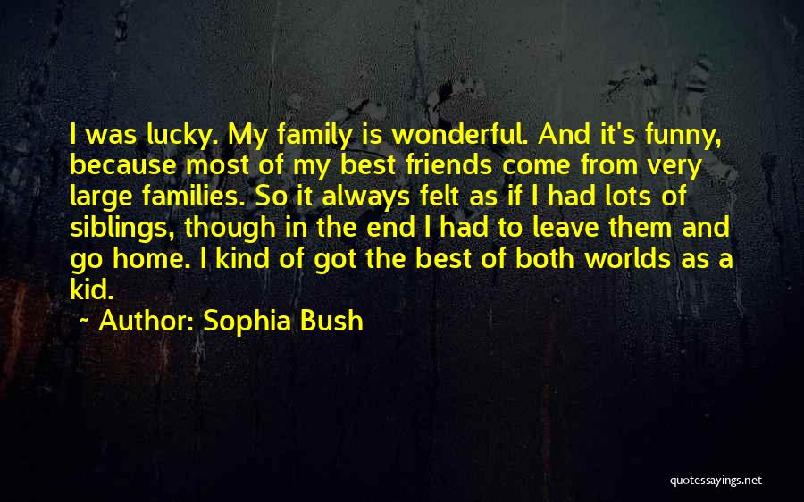 Leave Funny Quotes By Sophia Bush