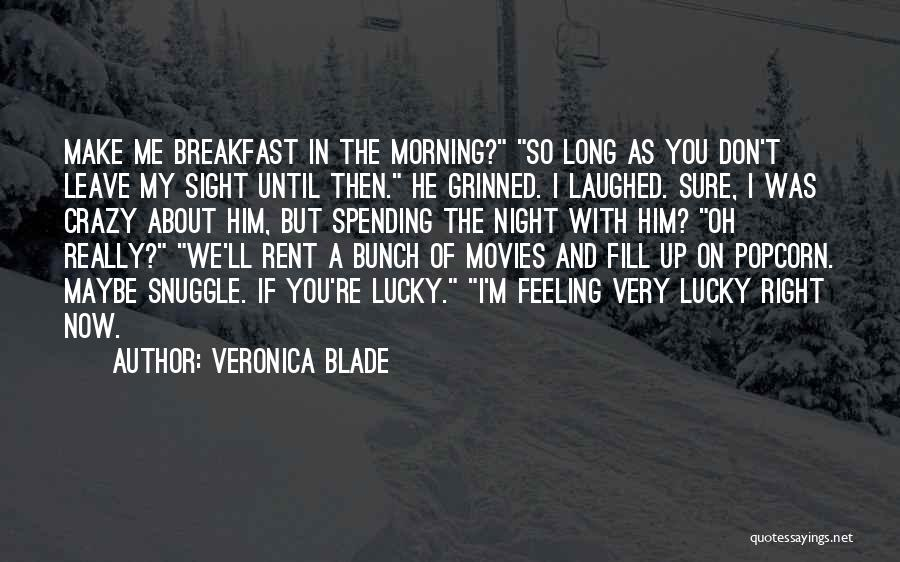 Leave Funny Quotes By Veronica Blade