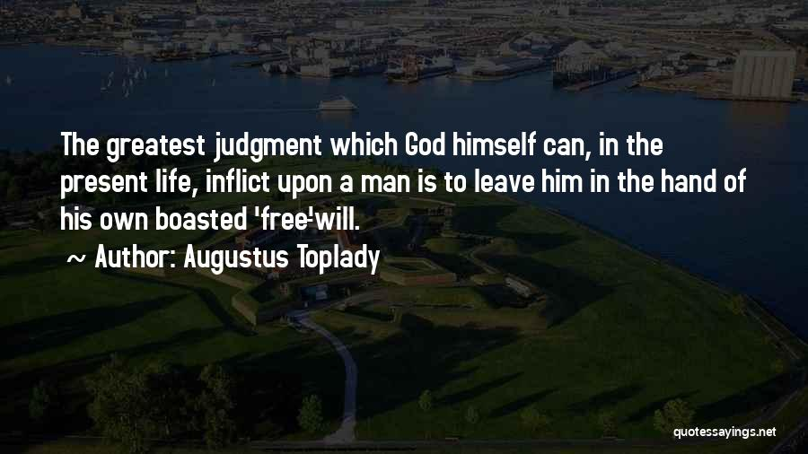 Leave It In God's Hands Quotes By Augustus Toplady