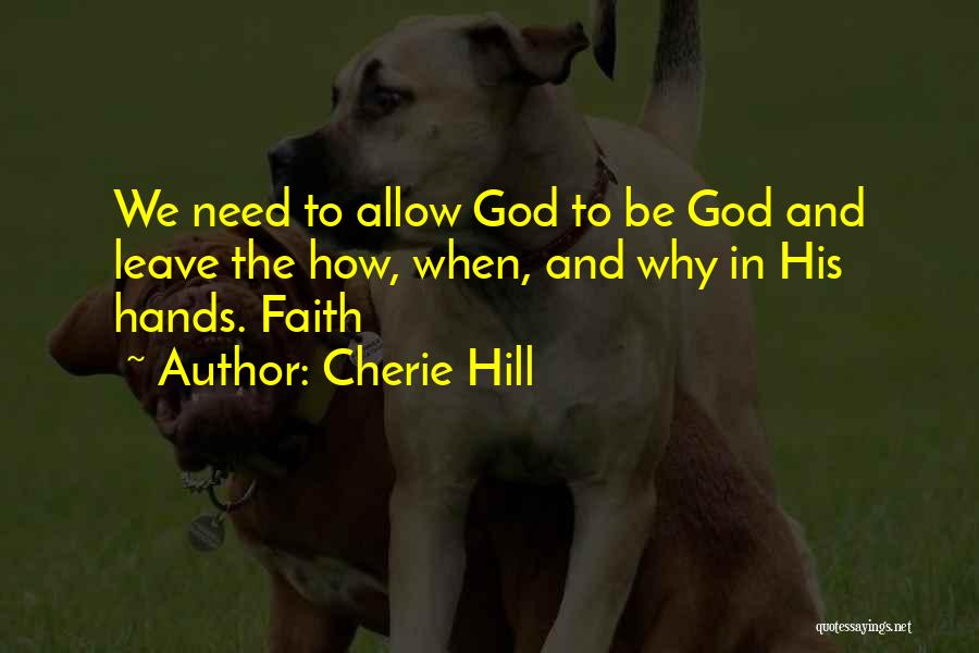 Leave It In God's Hands Quotes By Cherie Hill
