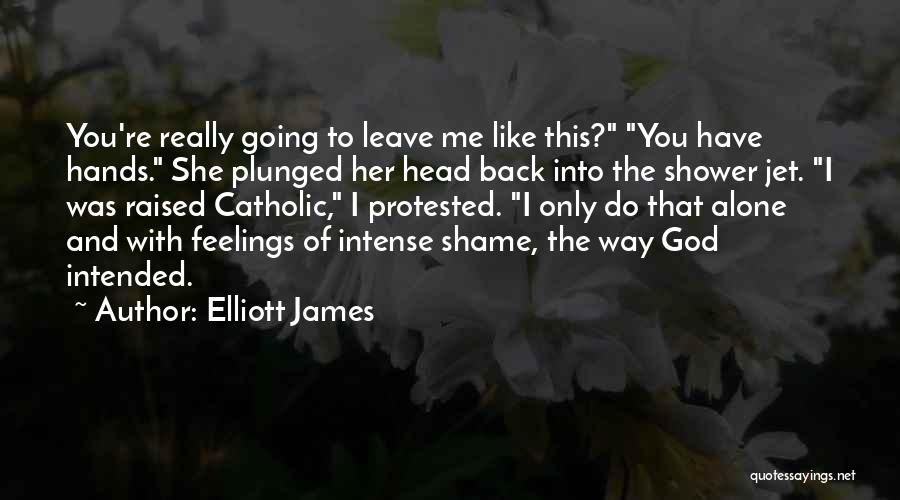 Leave It In God's Hands Quotes By Elliott James