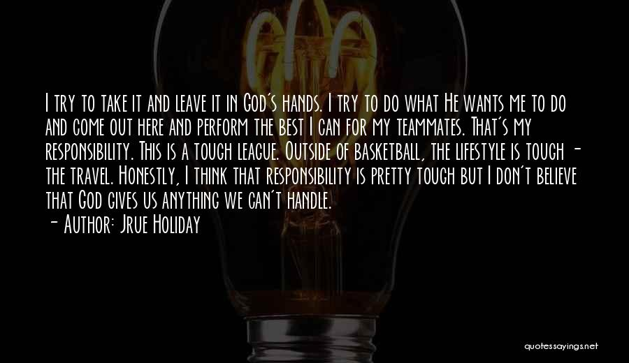 Leave It In God's Hands Quotes By Jrue Holiday