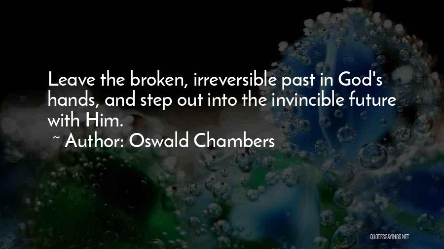Leave It In God's Hands Quotes By Oswald Chambers