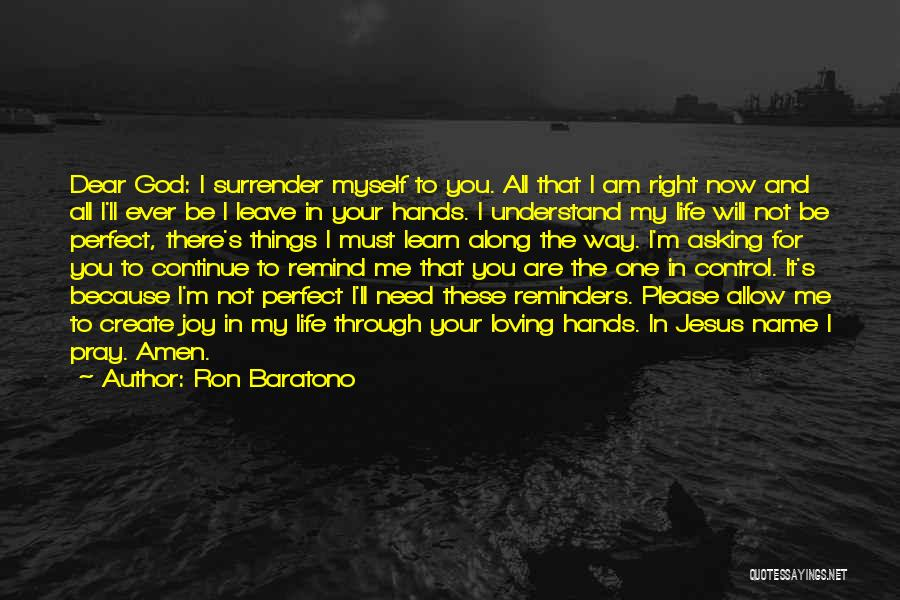 Leave It In God's Hands Quotes By Ron Baratono