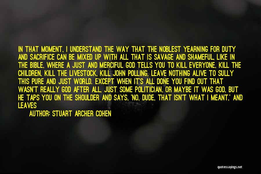 Leave It In God's Hands Quotes By Stuart Archer Cohen