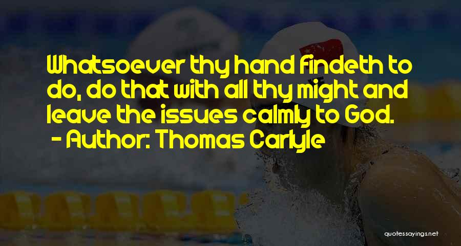 Leave It In God's Hands Quotes By Thomas Carlyle