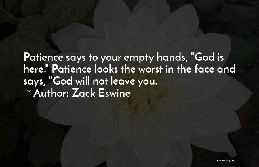 Leave It In God's Hands Quotes By Zack Eswine