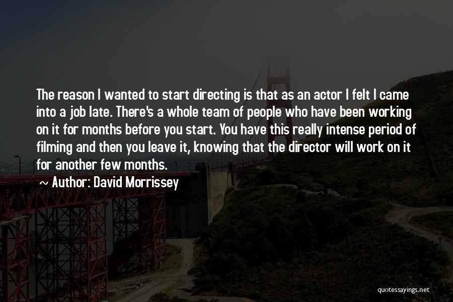 Leave The Job Quotes By David Morrissey
