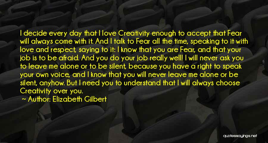 Leave The Job Quotes By Elizabeth Gilbert