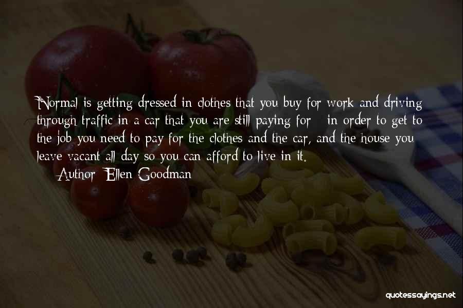 Leave The Job Quotes By Ellen Goodman