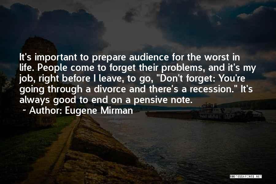 Leave The Job Quotes By Eugene Mirman