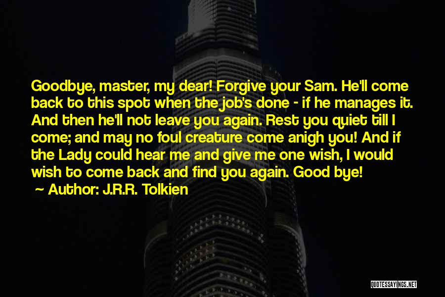 Leave The Job Quotes By J.R.R. Tolkien