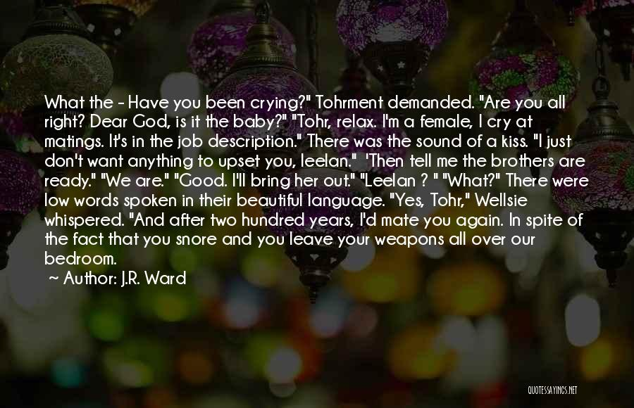 Leave The Job Quotes By J.R. Ward