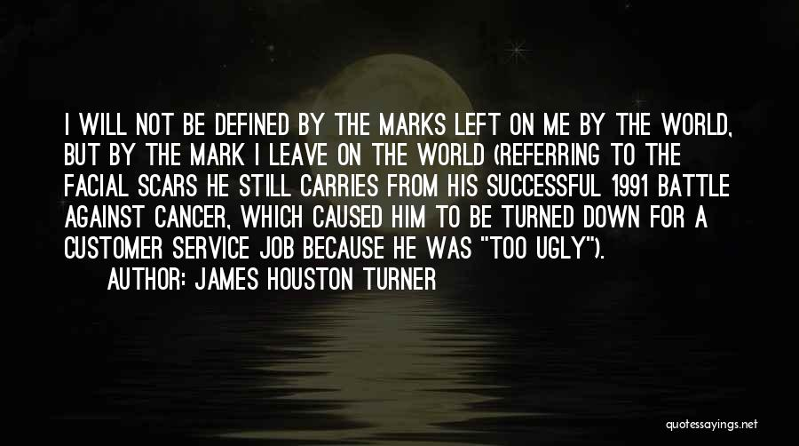 Leave The Job Quotes By James Houston Turner