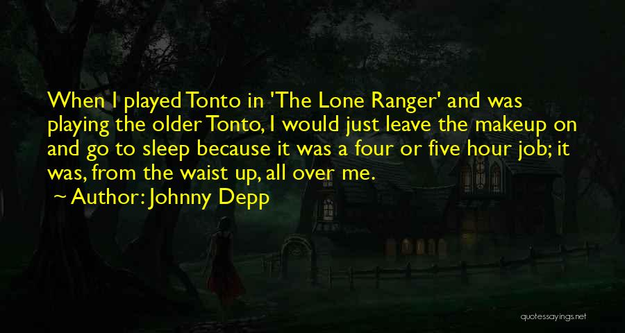 Leave The Job Quotes By Johnny Depp