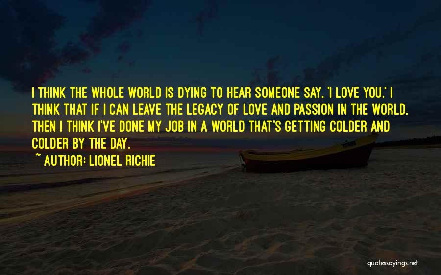 Leave The Job Quotes By Lionel Richie