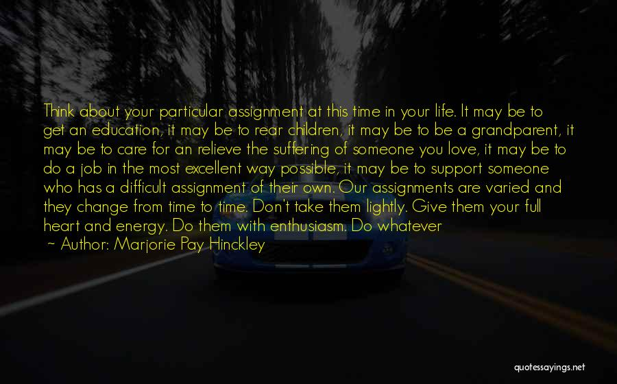 Leave The Job Quotes By Marjorie Pay Hinckley