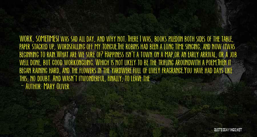 Leave The Job Quotes By Mary Oliver