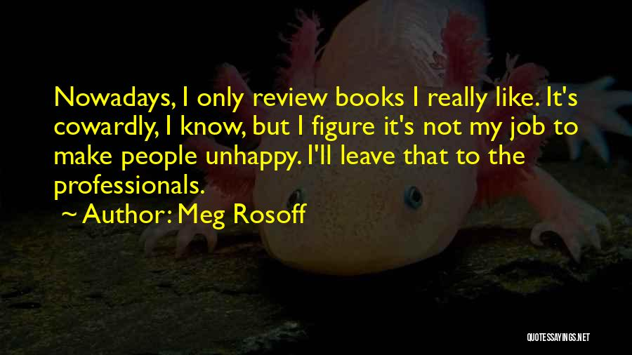 Leave The Job Quotes By Meg Rosoff