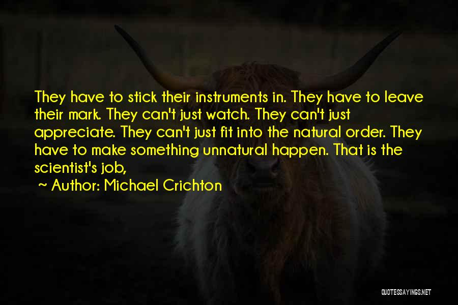 Leave The Job Quotes By Michael Crichton