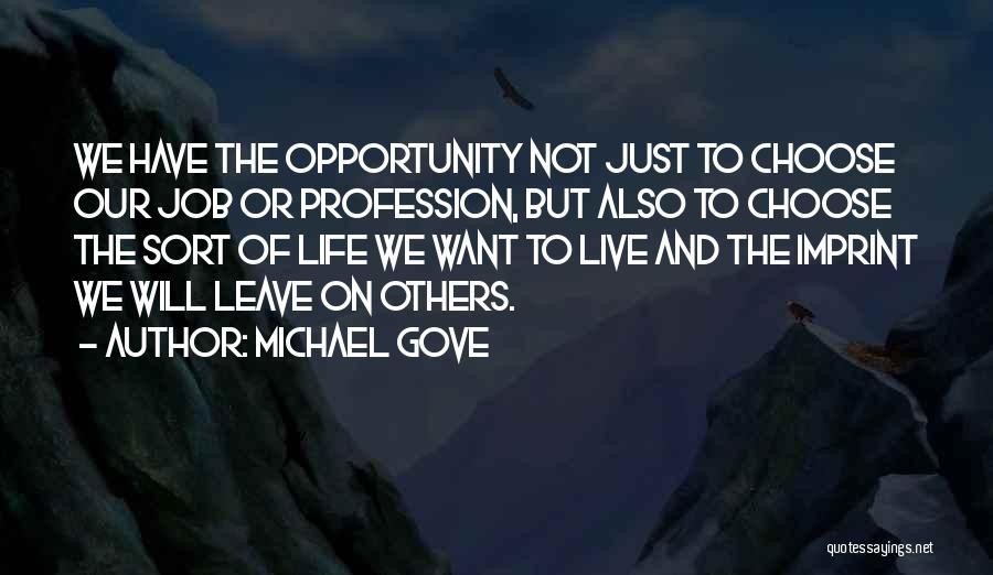 Leave The Job Quotes By Michael Gove