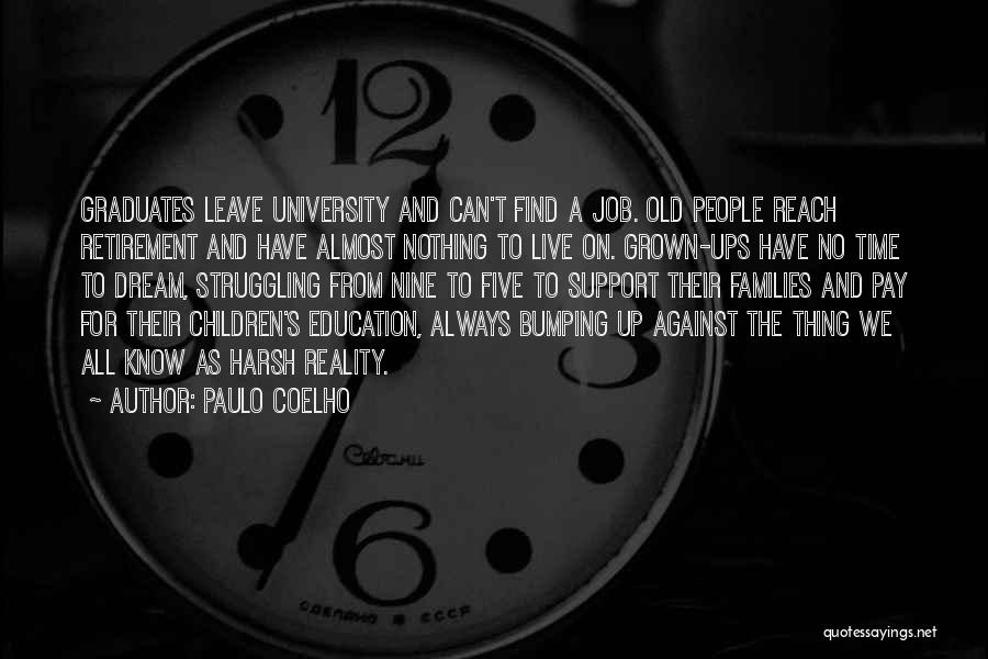 Leave The Job Quotes By Paulo Coelho