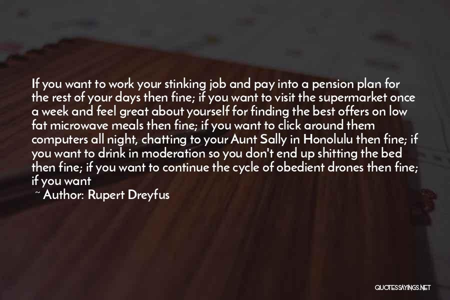 Leave The Job Quotes By Rupert Dreyfus