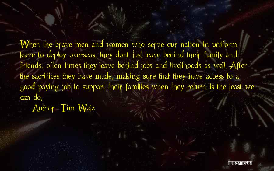 Leave The Job Quotes By Tim Walz