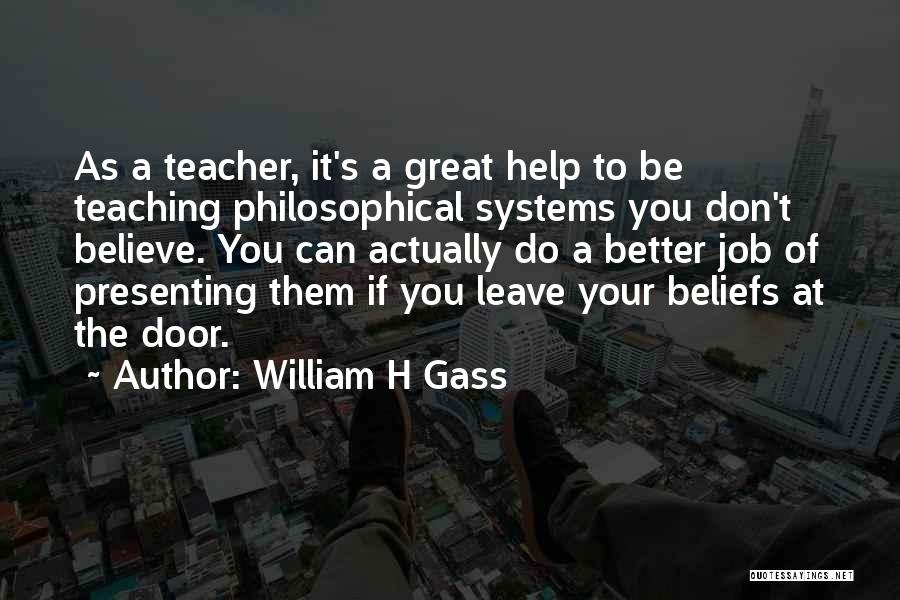 Leave The Job Quotes By William H Gass