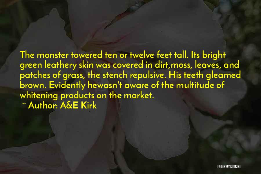 Leaves Of Grass Quotes By A&E Kirk