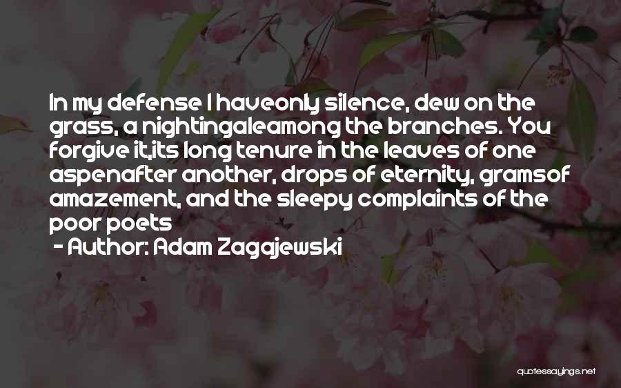 Leaves Of Grass Quotes By Adam Zagajewski