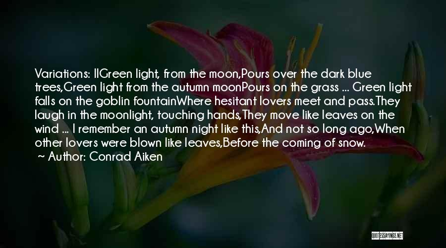 Leaves Of Grass Quotes By Conrad Aiken