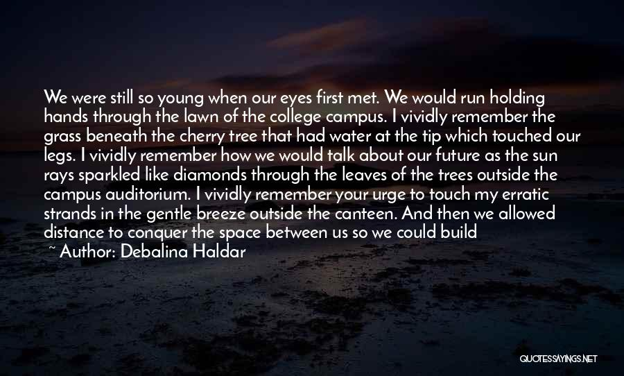 Leaves Of Grass Quotes By Debalina Haldar