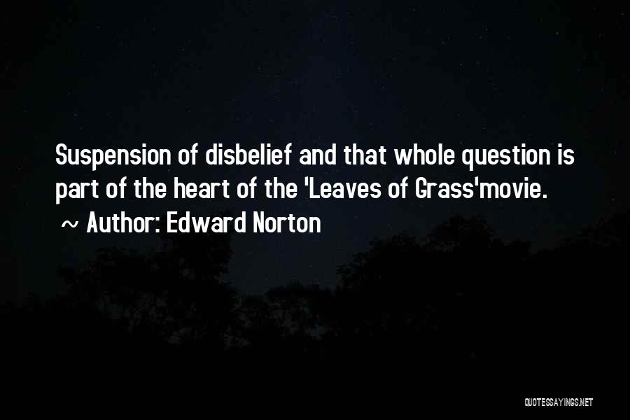 Leaves Of Grass Quotes By Edward Norton