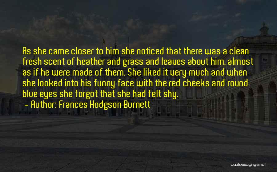 Leaves Of Grass Quotes By Frances Hodgson Burnett