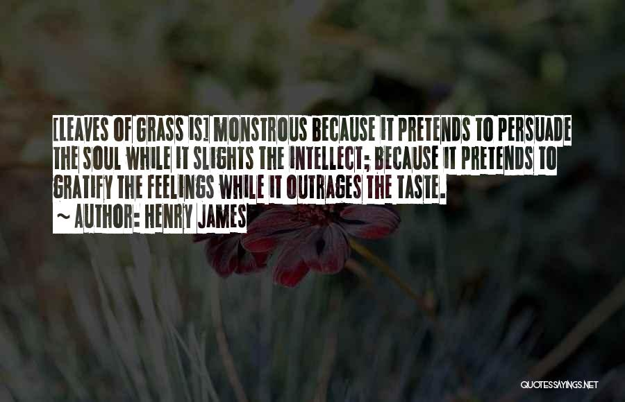 Leaves Of Grass Quotes By Henry James