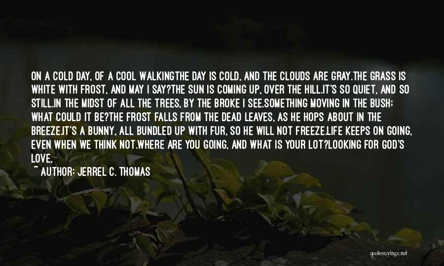 Leaves Of Grass Quotes By Jerrel C. Thomas