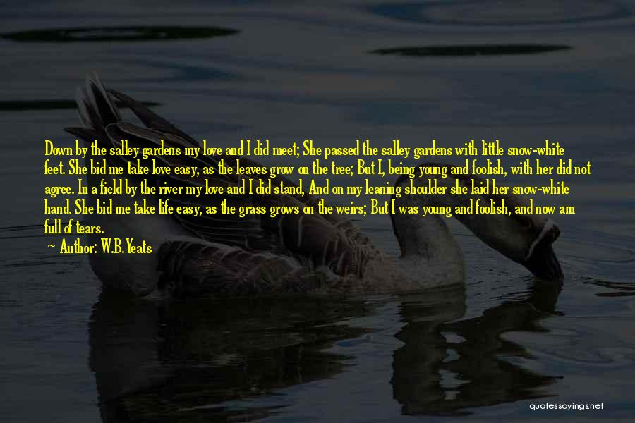 Leaves Of Grass Quotes By W.B.Yeats