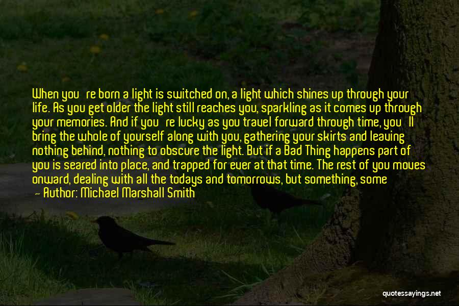 Leaving A Bad Place Quotes By Michael Marshall Smith