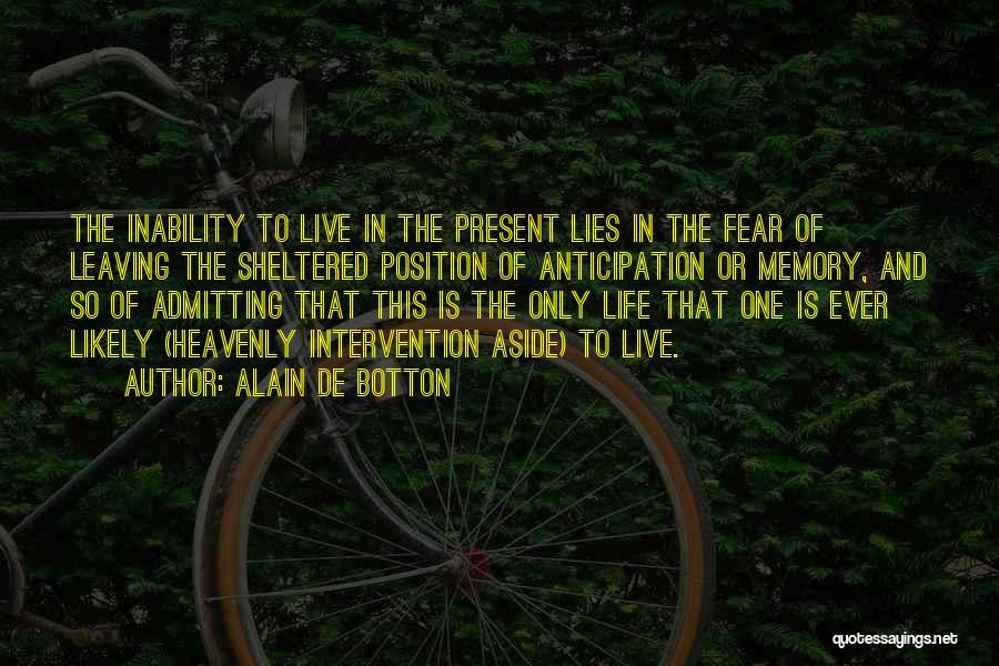 Leaving A Position Quotes By Alain De Botton