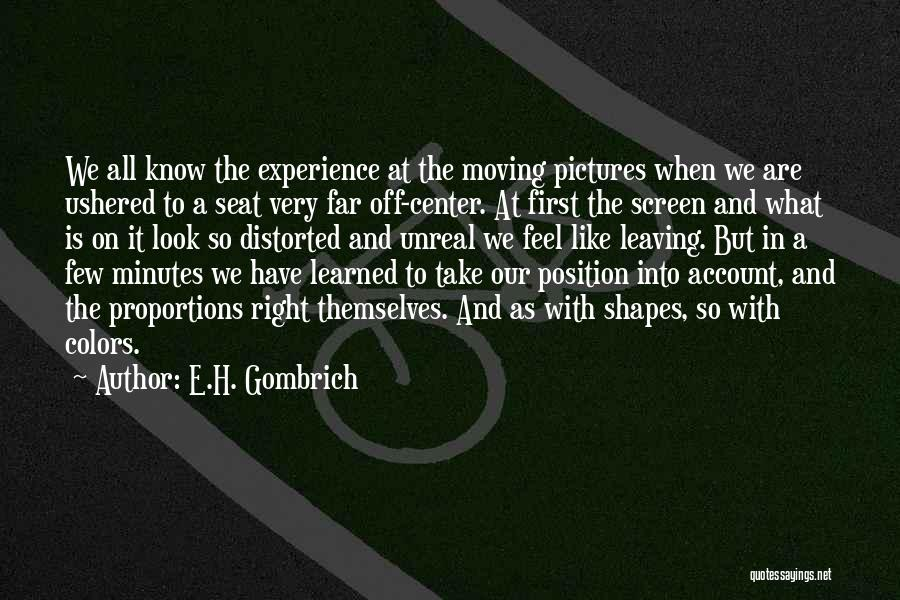 Leaving A Position Quotes By E.H. Gombrich