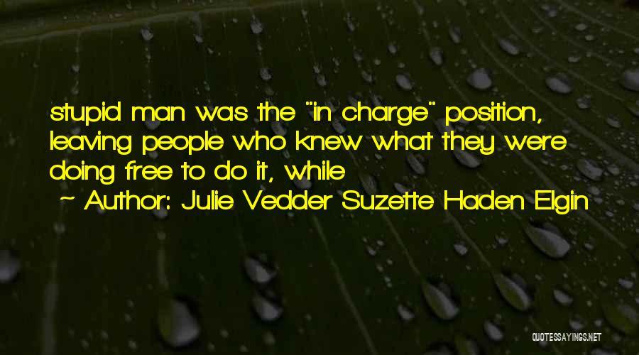 Leaving A Position Quotes By Julie Vedder Suzette Haden Elgin