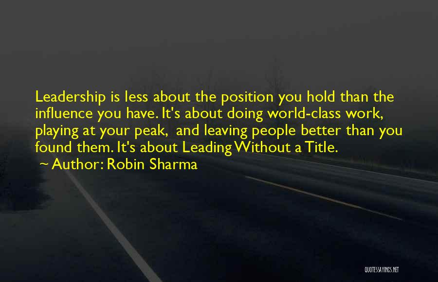 Leaving A Position Quotes By Robin Sharma