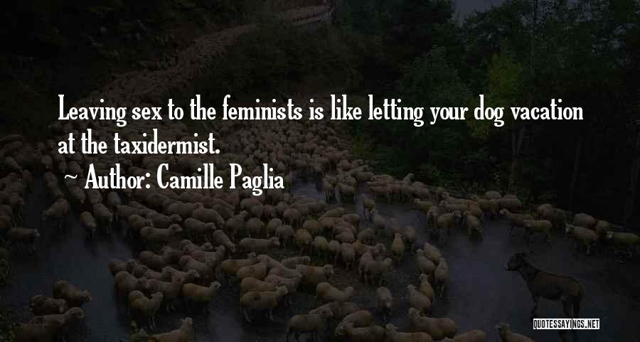 Leaving A Vacation Quotes By Camille Paglia