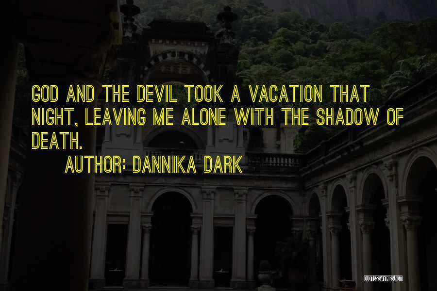Leaving A Vacation Quotes By Dannika Dark