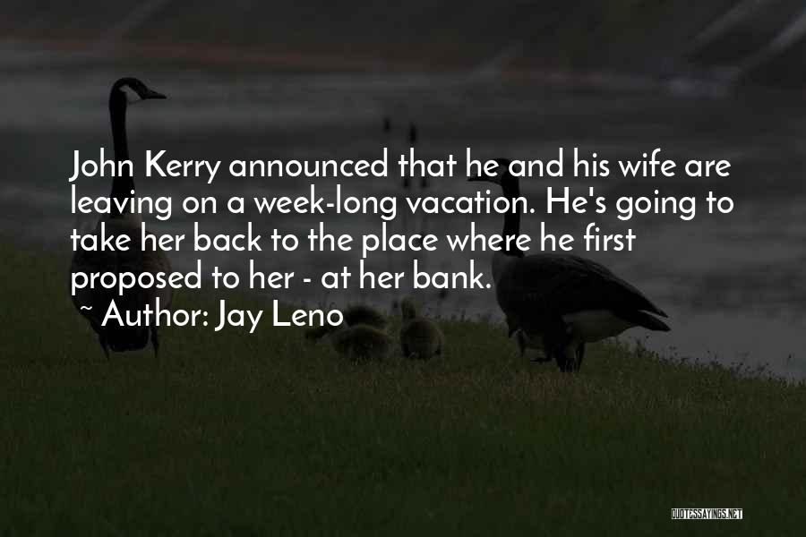 Leaving A Vacation Quotes By Jay Leno